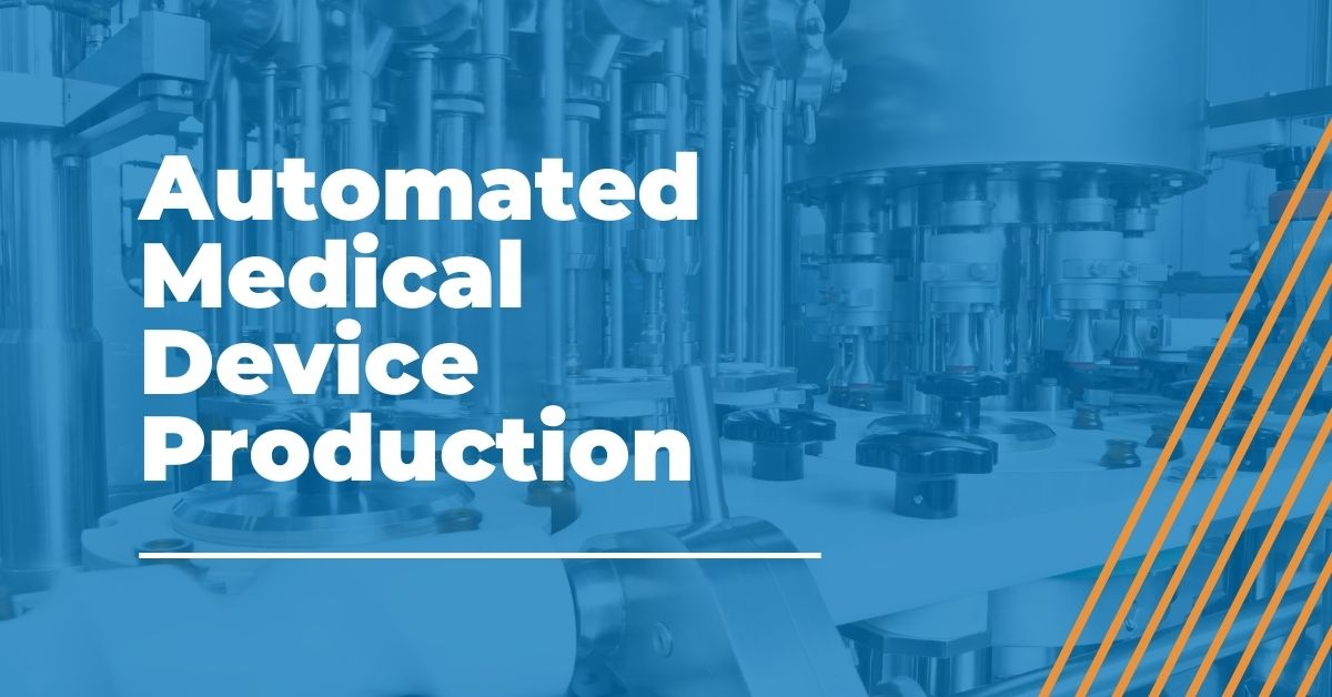 Automated Medical Device Production
